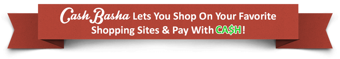 CashBasha: Shop On Your Favorite Shopping Sites & Pay Cash in Saudi