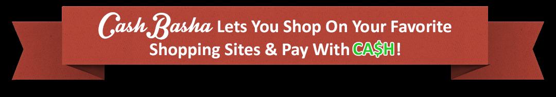CashBasha: Shop On Your Favorite Shopping Sites & Pay Cash